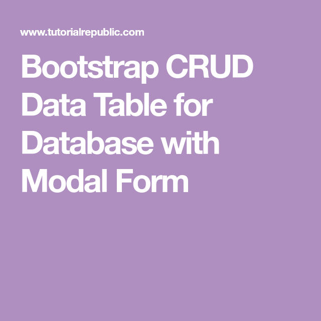 Bootstrap CRUD Data Table for Database with Modal Form | Web and