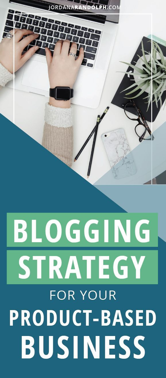 Blogging Strategy for Product-Based Businesses