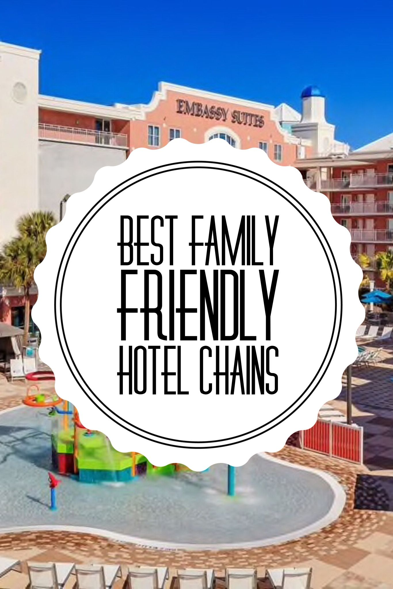 Best Family Friendly Hotel Chains With Images Family Friendly