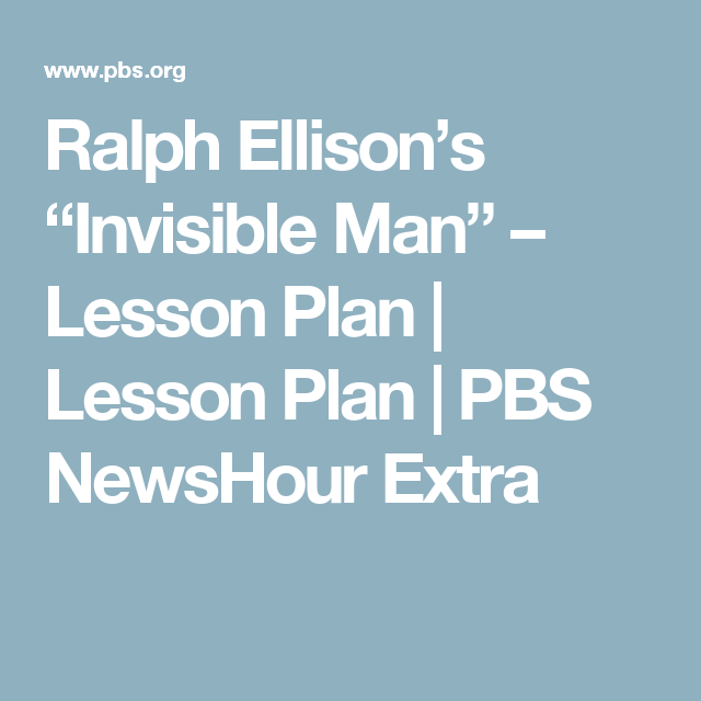"Ralph Ellison's ""Invisible Man"" – Lesson Plan 