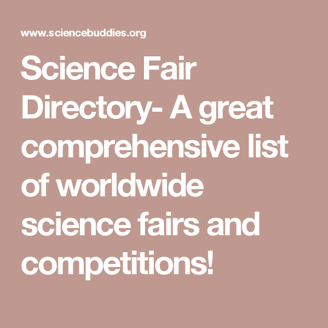 Science Fair Directory- A great comprehensive list of worldwide science fairs and competitions!