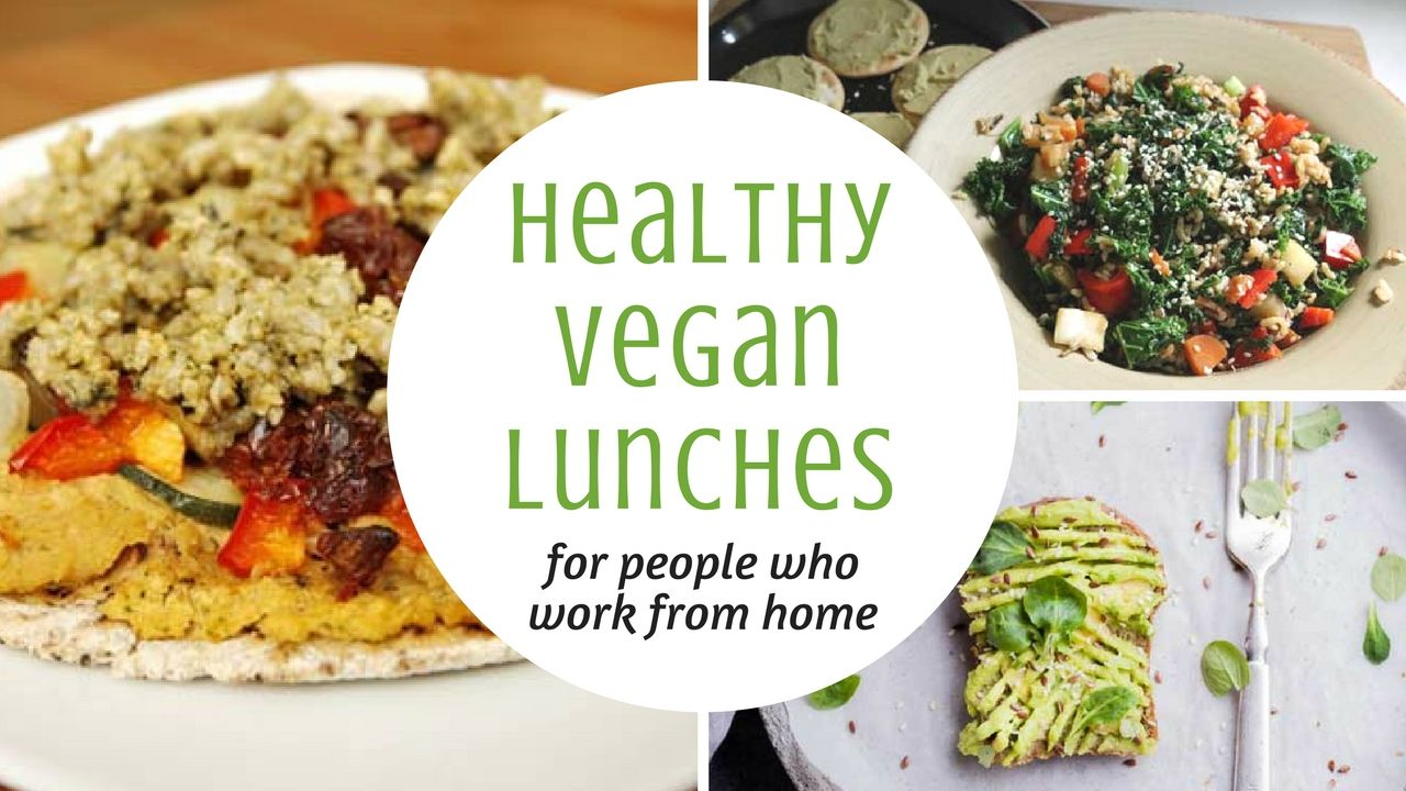 Healthy vegan lunch recipes for work-at-home days | Vegan lunch ...