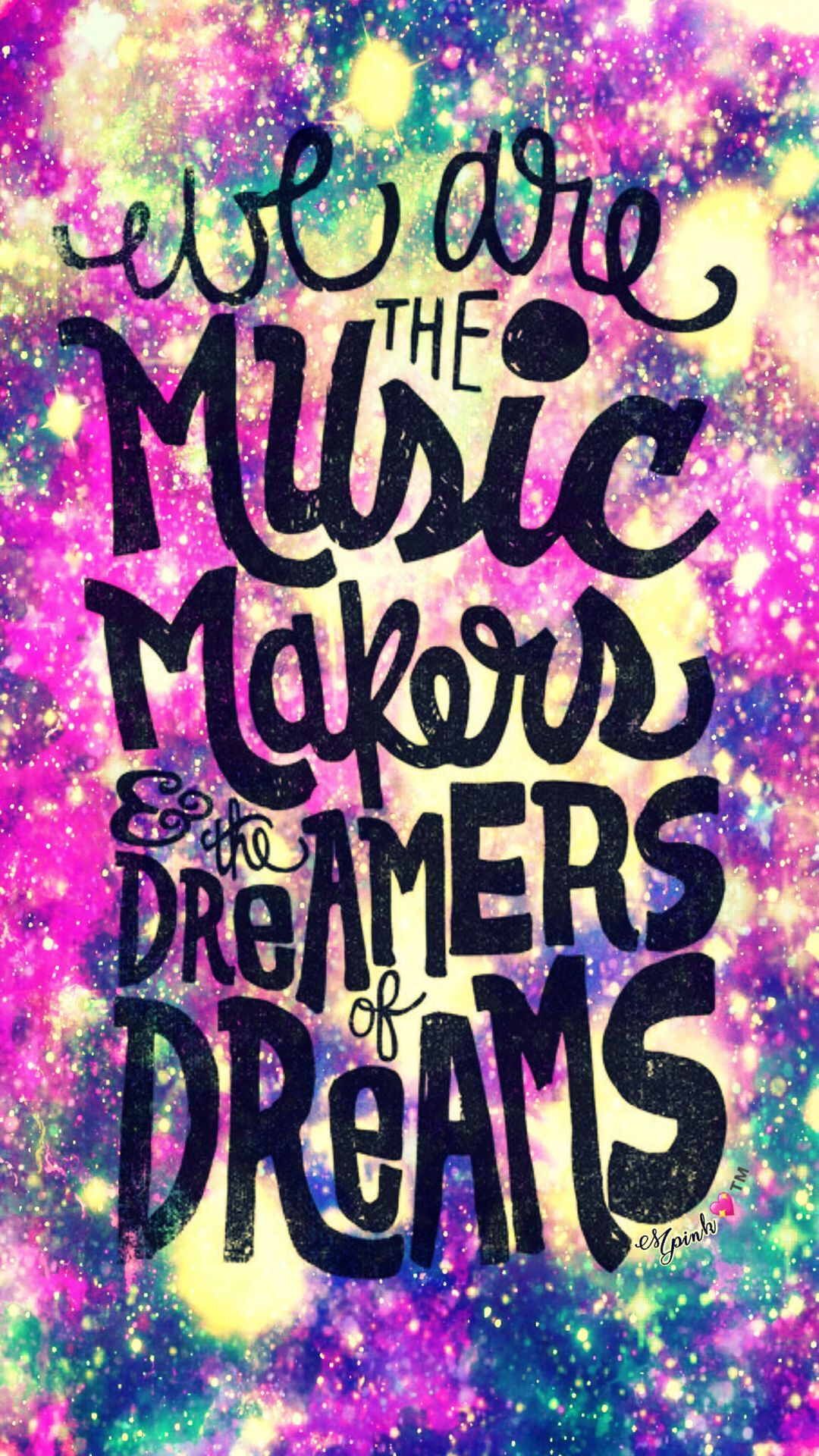 We Are The Music Makers Galaxy Wallpaper Androidwallpaper Iphonewallpaper Wallpaper Galaxy Sparkle Glitt Galaxy Wallpaper Quote Backgrounds Galaxy Quotes