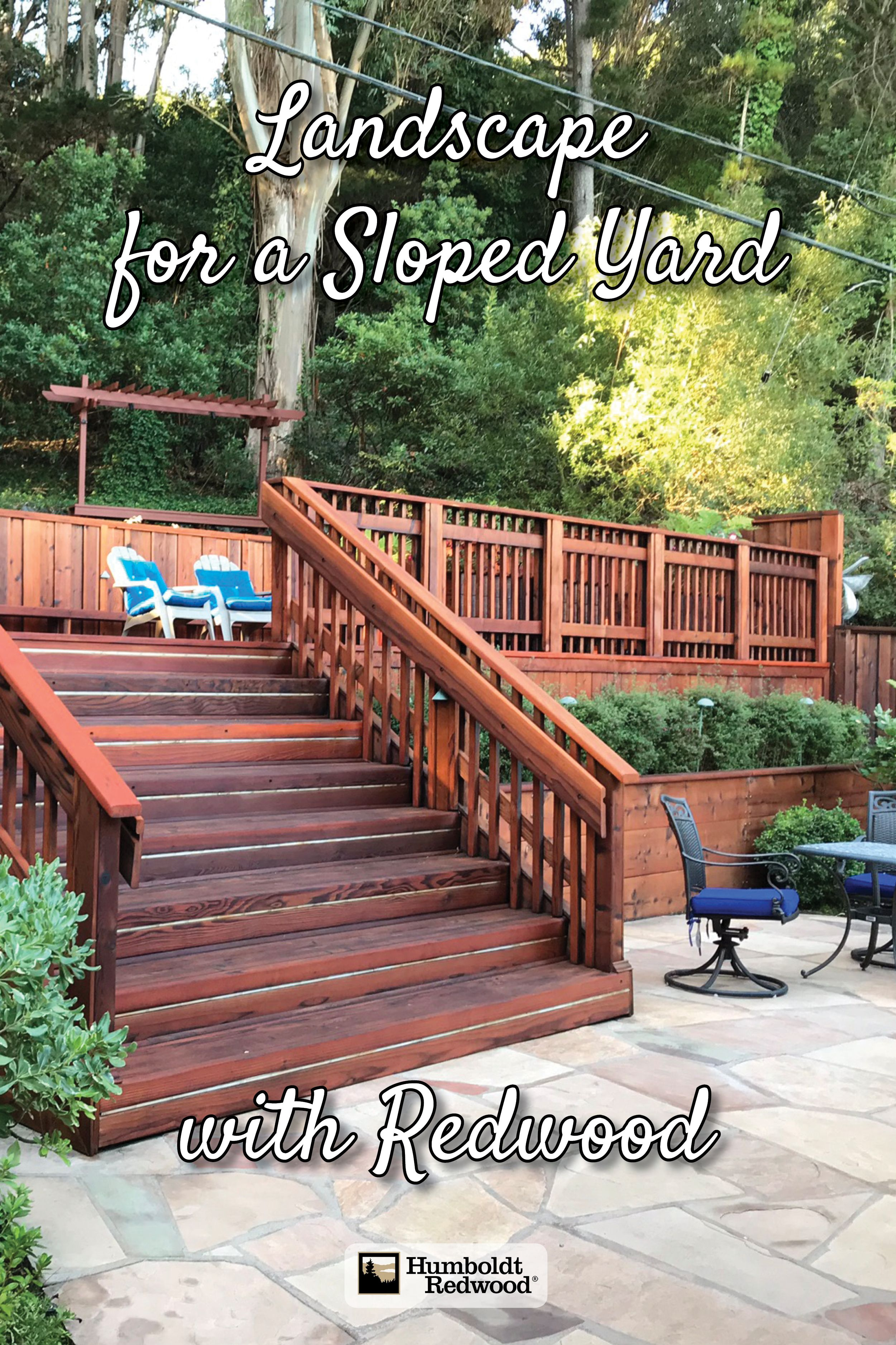 Find More Inspiration Photos On Our Website Www Getredwood Com Project Designed And Built Landscaping On A Hill Backyard Landscaping Designs Redwood Decking