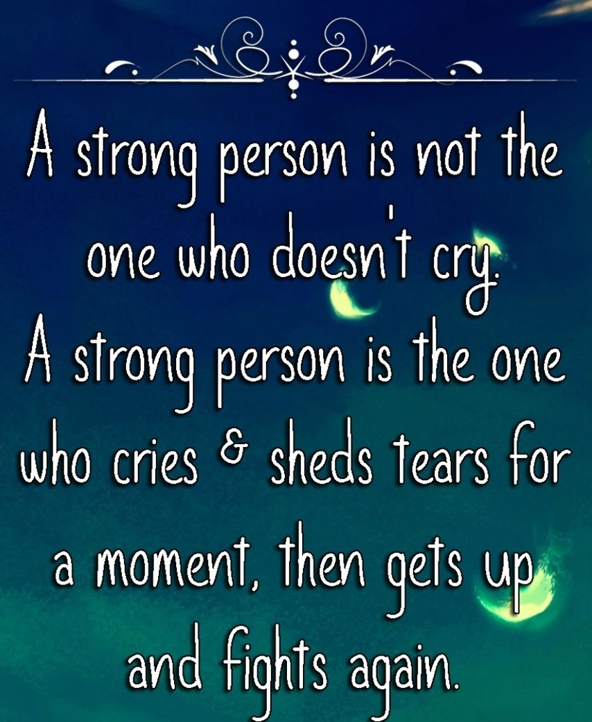 Cry and die inspirational quote motivational thoughts pictures - 40 Inspirational Quotes About Strength