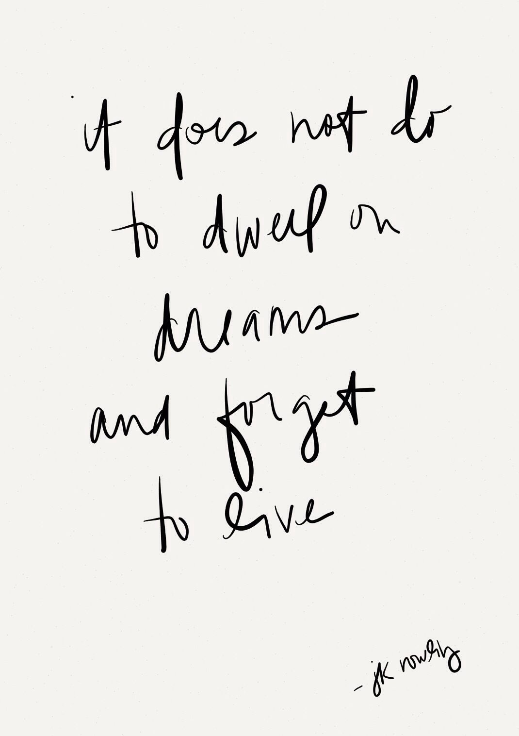 Don T Forget To Live Words Quotes Words Quotes To Live By