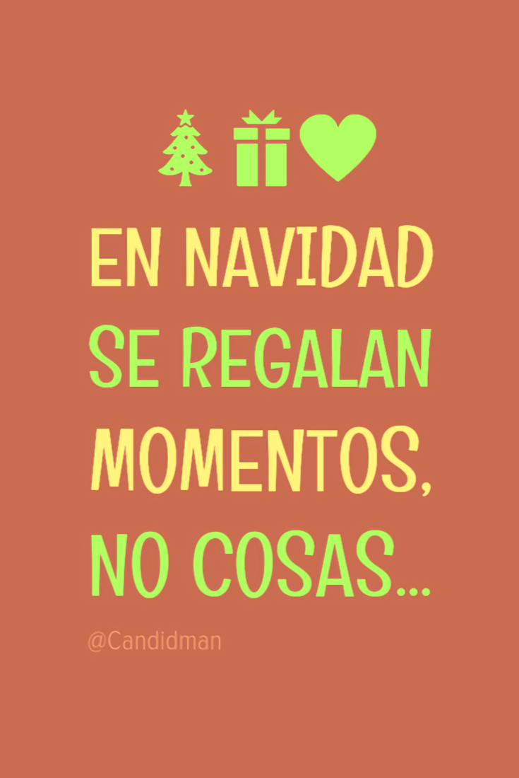 En Navidad se regalan momentos no cosas…