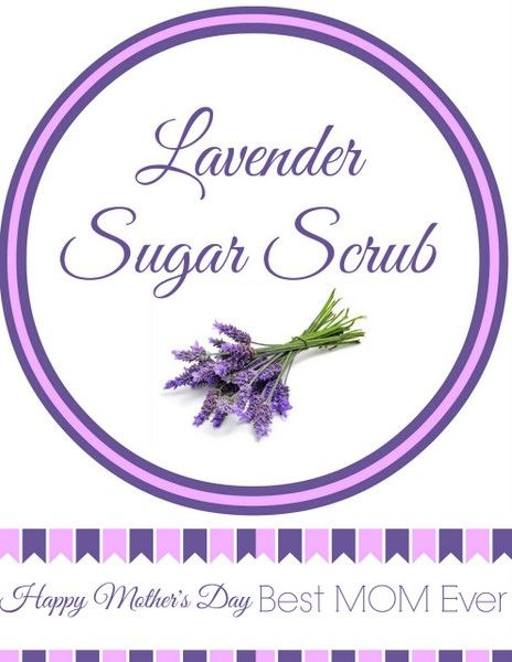 Lavender Sugar Scrub Recipe Lavender Sugar Scrub Sugar Scrub Labels Diy Mother S Day Crafts