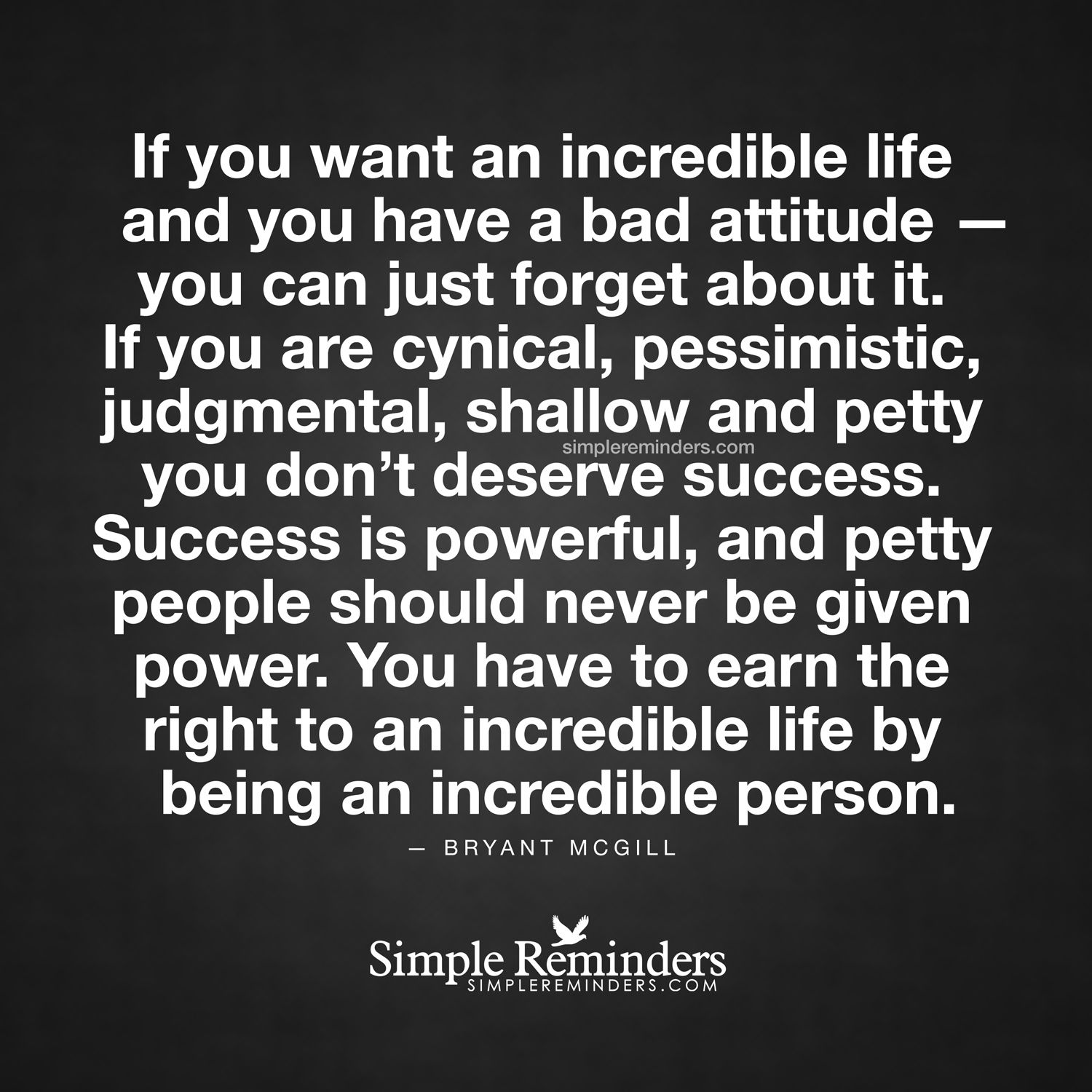 Bad Attitude Quotes If You Want An Incredible Life And You Have A Bad Attitude  You