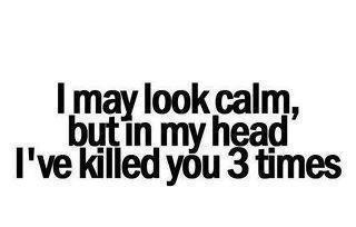 I've felt like this a few times (insert evil laughter here)