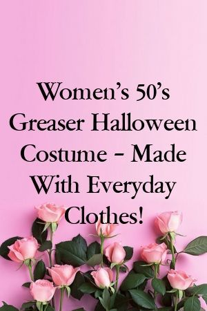 Womens 50s Greaser Halloween Costume  Made with Everyday Clothes  DIY Beast