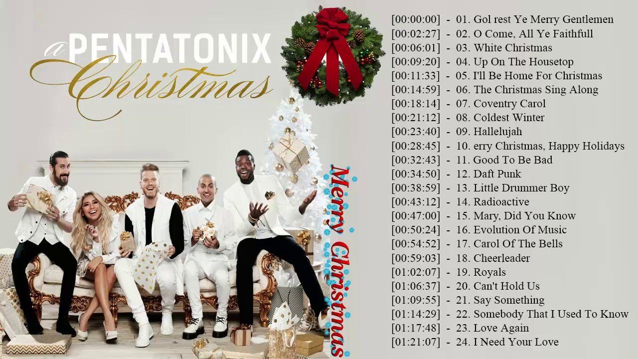 Christmas Songs By Pentatonix 2018 Pentatonix Christmas Nonstop Chri Pentatonix Christmas Album Pentatonix Christmas Albums