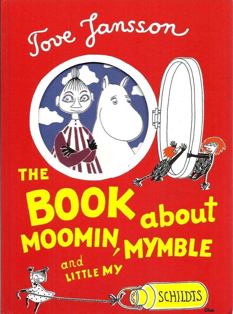 The book about Moomin Mymble and Little My * Tove Jansson Schildts 2005