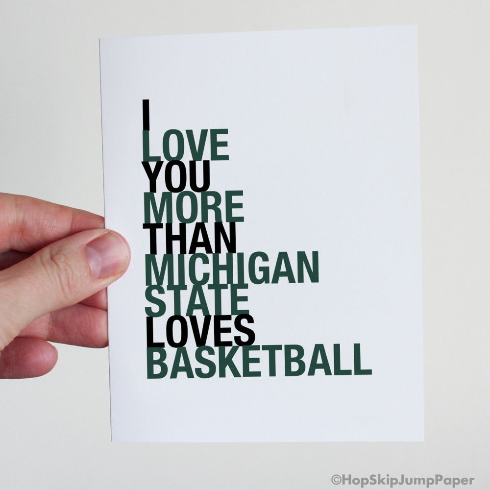 I Love You More Than Michigan State Loves Basketball Card Greeting