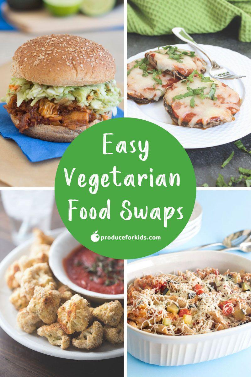 Easy Vegetarian Food Swaps Vegan Recipes Vegetarian