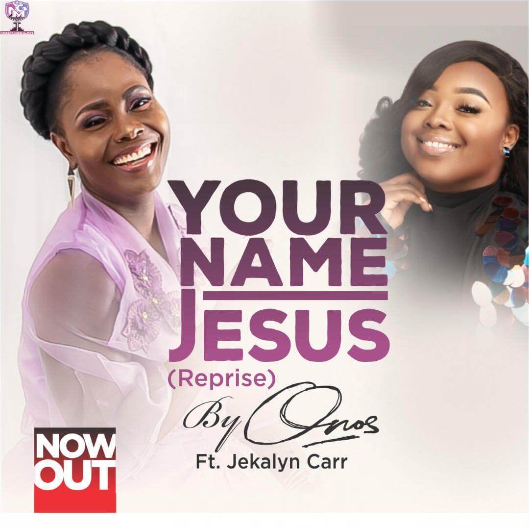 Onos Ariyo Your Name Jesus Reprise Ft Jekalyn Carr Download Music Onos Ariyo Your Name Jesus Reprise Ft J Gospel Music Gospel Concert Worship Songs