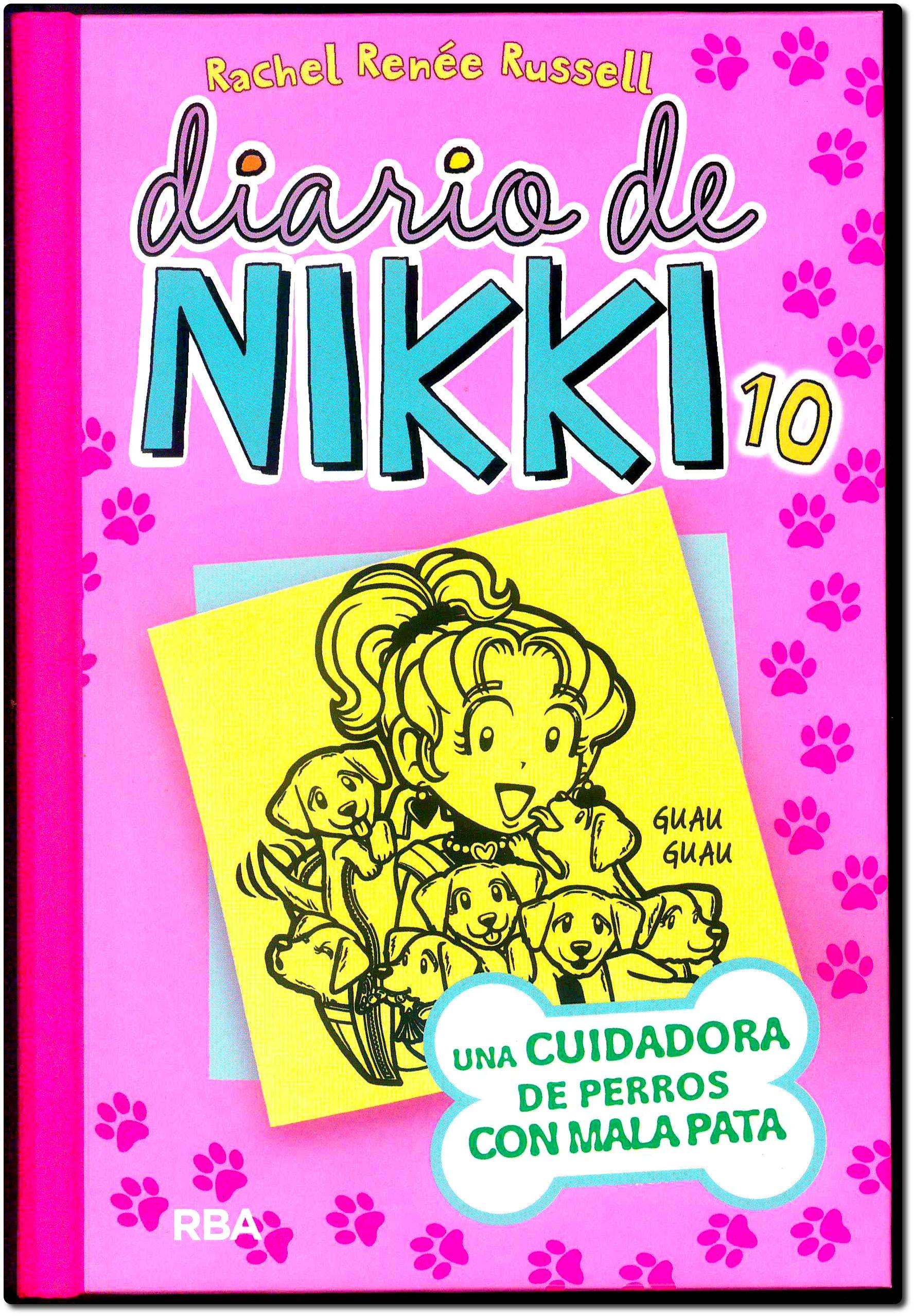 Diario De Nikki 10 Una Cuidadora De Perros Con Mala Pata Rachel Renée Russell Rba 2016 El Diario De Nikki Dork Diaries Libros