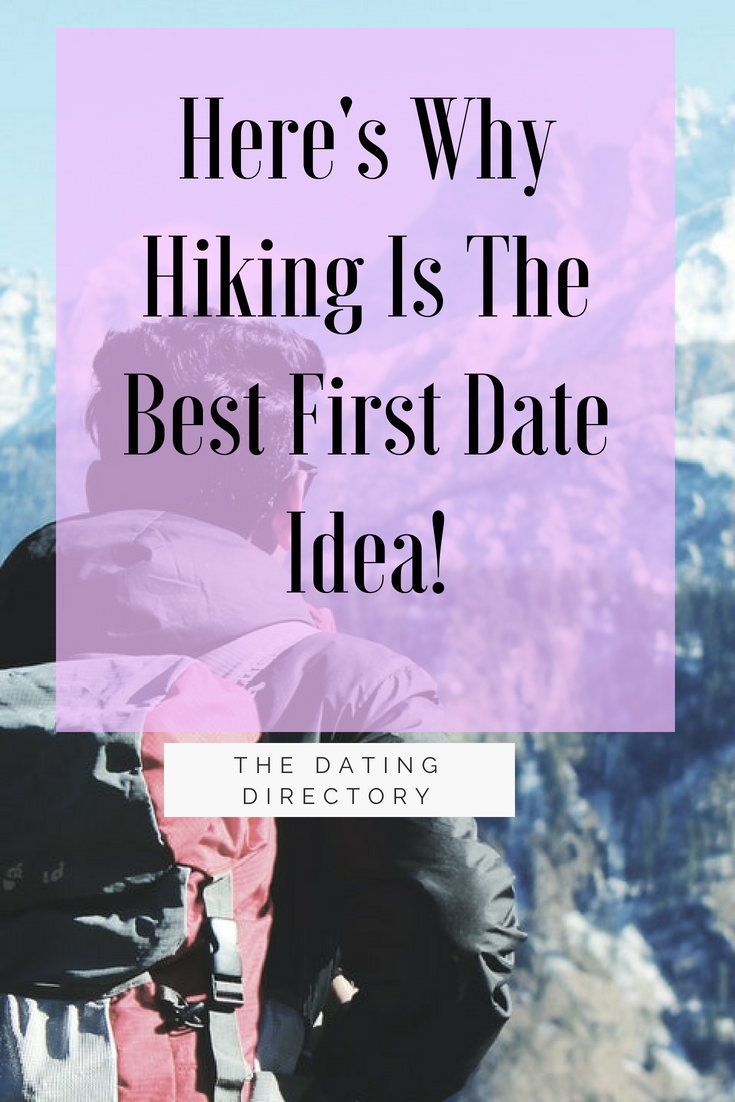 Here's why hiking is the best first date idea