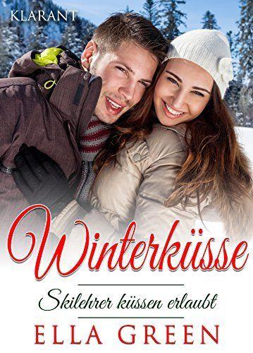 Winterküsse - Skilehrer küssen erlaubt von Ella Green, http://www.amazon.de/dp/B0178KNZRO/ref=cm_sw_r_pi_dp_Vw4mwb0YPMW3D