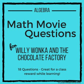 Math Movie Questions for Willy Wonka and The Chocolate Factory ...
