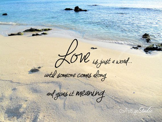 Beach Love Quotes LOVE Is Just A WORD Saying Love Quote Beach Ocean Sand Blue Water  Beach Love Quotes