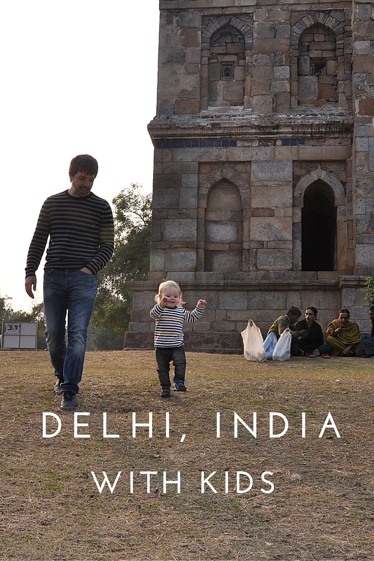 Best Places To Visit In Delhi With Kids No Back Home Cool Places To Visit Family Travel Blog Asia Travel