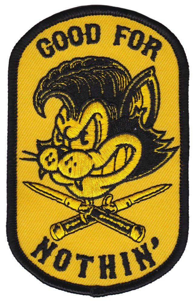 Show  em what you re good for with this Good For Nothin  patch fa4c08c077e3