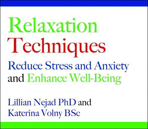 Relaxation Techniques: Reduce Stress and Anxiety and Enhance Well-being by Lillian Nejad,http://www.amazon.com/dp/1845900782/ref=cm_sw_r_pi_dp_n20.sb0AKSGPW93M