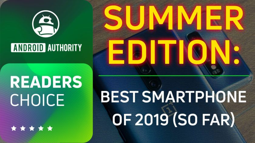 Readers Choice Whats The Best Smartphone Of Early 2019 Best Smartphone Readers Smartphone