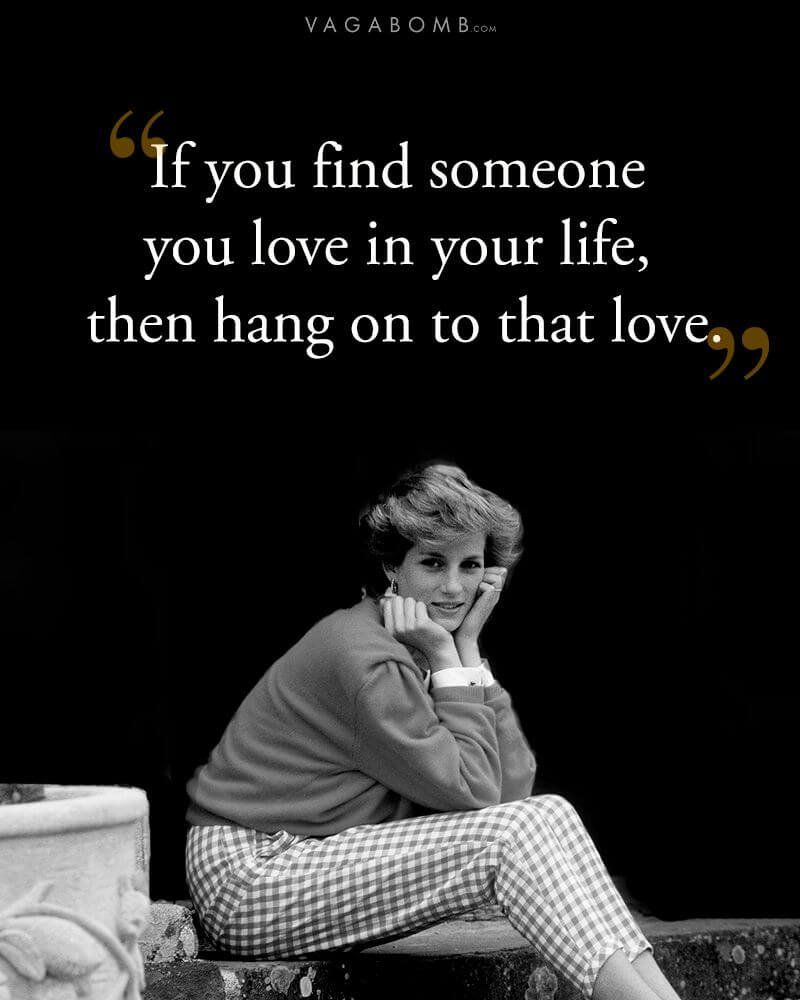 Love Finds You Quote: 20 Princess Diana Quotes That Are A Reminder Of Why She