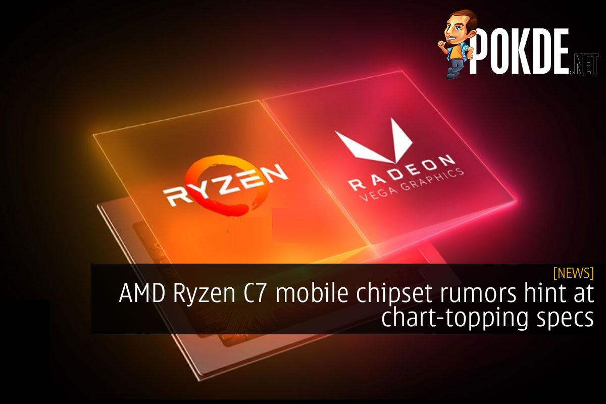 Amd Ryzen C7 Mobile Chipset Rumors Hint At Chart Topping Specs Pokde Net In 2020 Amd Hints Mobile