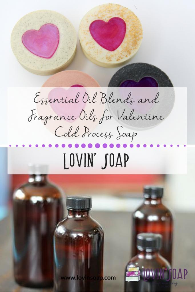 Essential Oil Blends And Fragrance Oils For Valentine Cold Process Soap Cold Process Soap Essential Oil Blends Soap