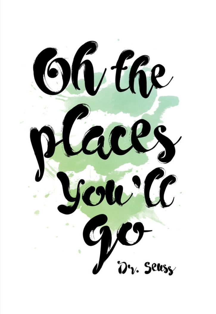 Oh The Places You Ll Go Dr Seuss Go For It Quotes Good Luck