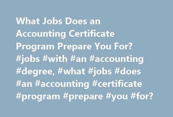 What Jobs Does an Accounting Certificate Program Prepare You For ...