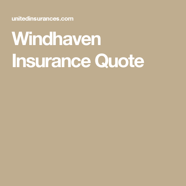 Windhaven Insurance Quote Extraordinary Windhaven Insurance Quote Insurance Windhaveninsuranceapp