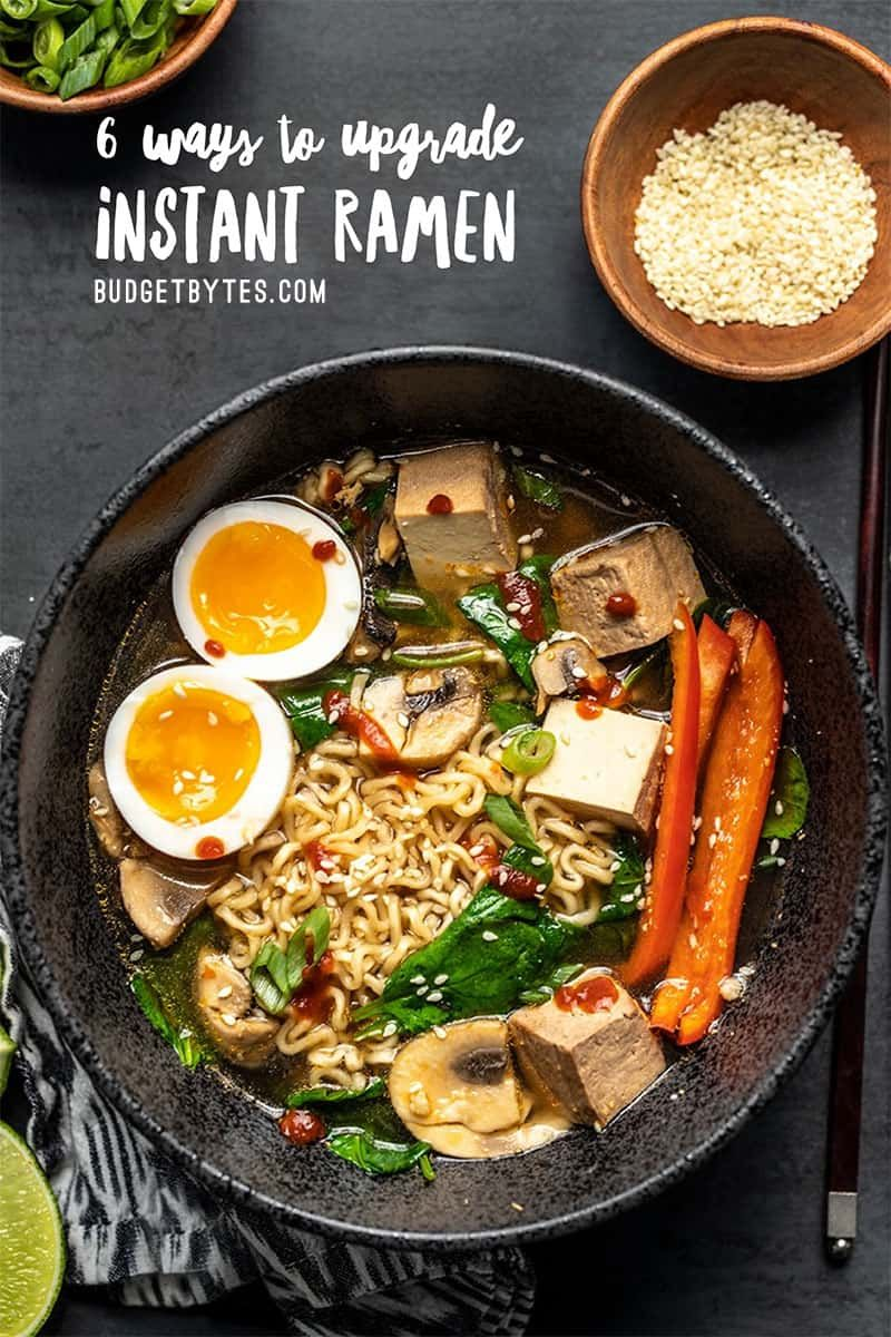 6 Ways To Upgrade Instant Ramen Make It A Meal Budget Bytes Recipe Recipes Meals Cooking Recipes