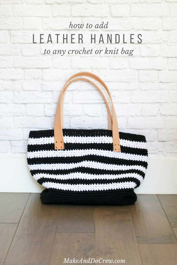 How to Add Leather Handles to a Crochet or Knit Bag | Crocheted bags ...