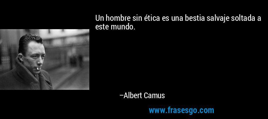 Frases De Etica Buscar Con Google Frases Albert Camus Y