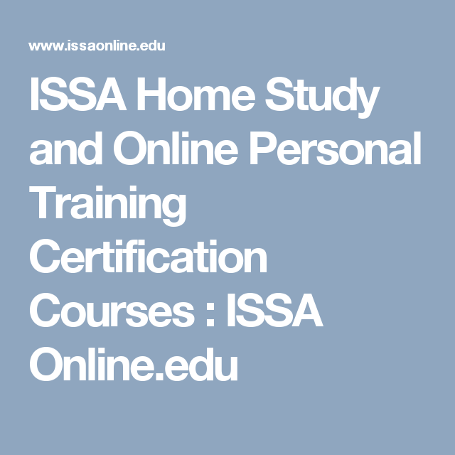 Issa Home Study And Online Personal Training Certification Courses