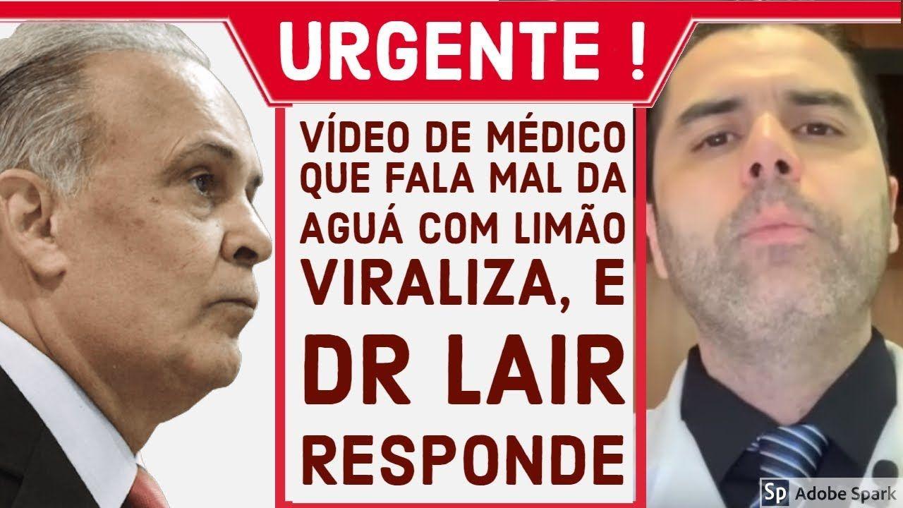 Dr Lair Responde Video Viral Do Dr Fernando Lemos Sobre Limao