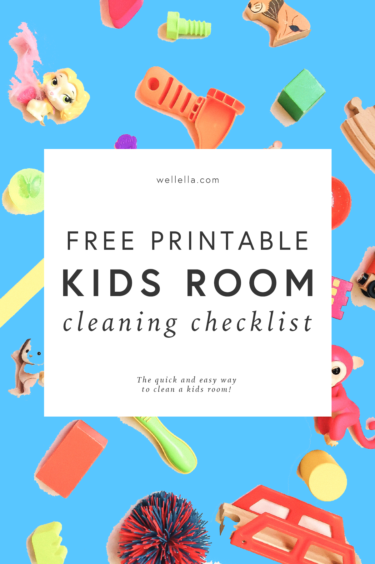 The Easy Way To Clean A Kids Room Free Printable