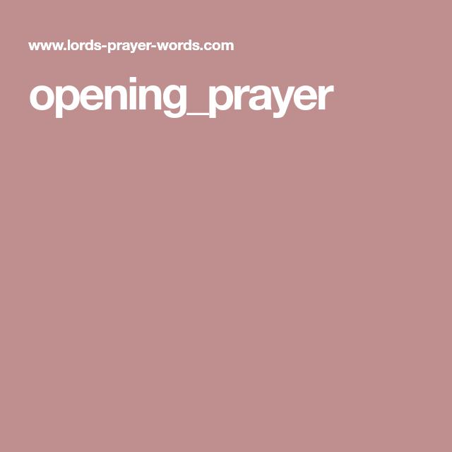 Openingprayer Prayers Pinterest Prayers Opening Prayer And