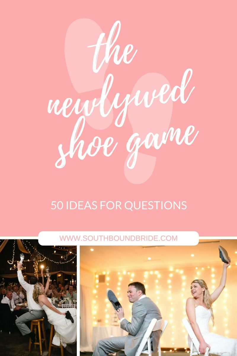 50 Newlywed Shoe Game Questions Wedding reception games