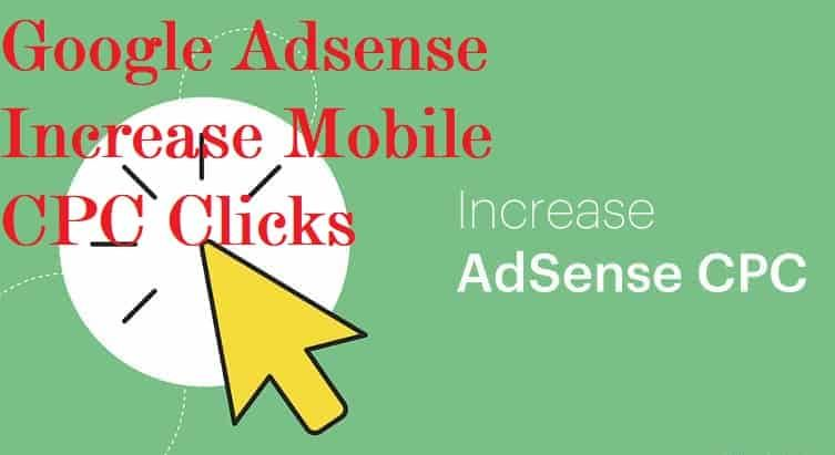 Google Adsense Increase Mobile Cpc Clicks In 2020 With Images