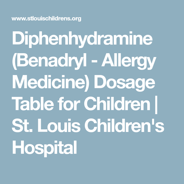 Diphenhydramine Benadryl Allergy Medicine Dosage Table For