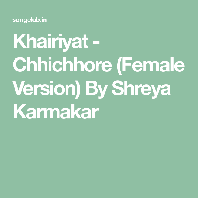 Khairiyat Chhichhore Female Version By Shreya Karmakar Mp3 Song Download Mp3 Song Songs