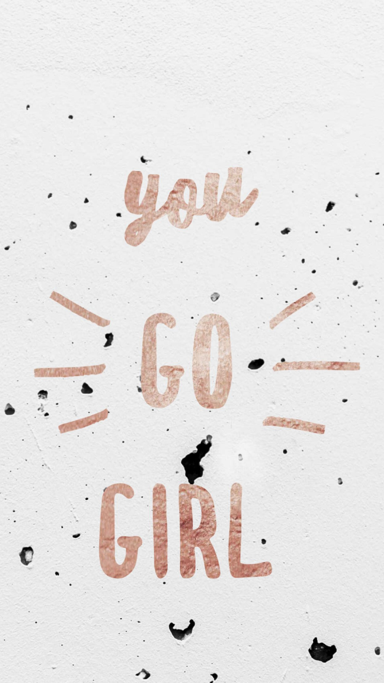 Iphone Wallpaper Rose Gold You Go Girl Iphone Wallpaper You Go Girl Wallpaper