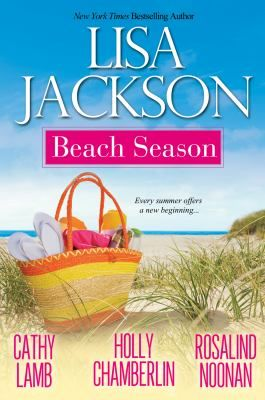 """Beach Season, including """"June's Lace"""" by Cathy Lamb, """"Second Chance Sweethearts"""" by Holly Chamberlin, """"Carolina Summer"""" by Rosalind Noonan, and """"The Brass Ring"""" by Lisa Jackson.  """"Golden sand, pounding surf, a sense of endless possibility-and four unforgettable stories of love, friendship, and second chances..."""""""