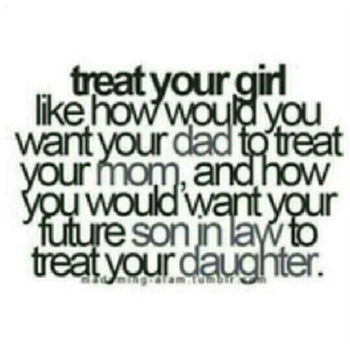 Treat Her Like A Princess If You Were Raised By A Queen Spreuken