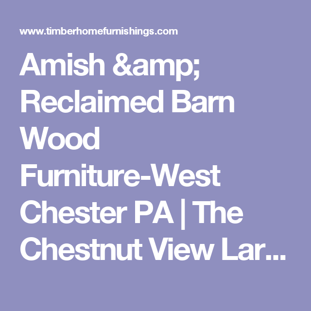 Amish U0026 Reclaimed Barn Wood Furniture West Chester PA | The Chestnut View  Large Entertainment